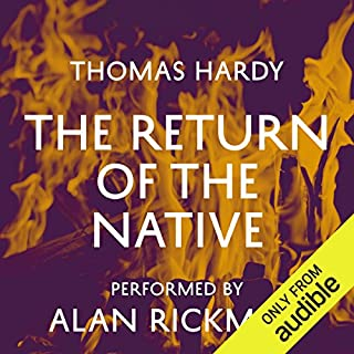 The Return of the Native                   By:                                                                                                                                 Thomas Hardy                               Narrated by:                                                                                                                                 Alan Rickman                      Length: 15 hrs and 12 mins     371 ratings     Overall 4.5