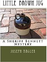Little Brown Jug (A Sheriff Bennett Mystery Book 1)