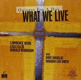 What We Live : Quintet for a Day...