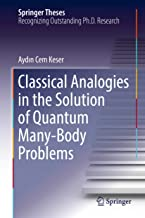 Classical Analogies in the Solution of Quantum Many-Body Problems (Springer Theses)