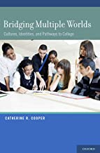 Bridging Multiple Worlds: Cultures, Identities, and Pathways to College (Child Development in Cultural Context)