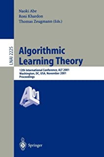 Algorithmic Learning Theory: 12th International Conference, ALT 2001, Washington, DC, USA, November 25-28, 2001. Proceedings.