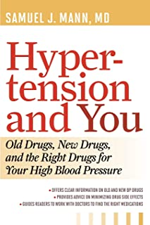 Hypertension and You: Old Drugs, New Drugs, and the Right Drugs for Your High Blood Pressure