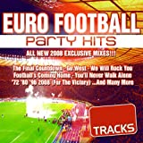 Euro Football Party Dance Hits (2008 (Ultimate Edition))