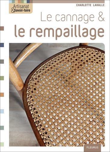 Le cannage et le rempaillage (Artisanat & savoir-faire) (French Edition)