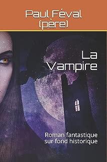 La Vampire: Roman fantastique sur fond historique (French Edition)