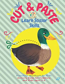 Cut & Paste Learn Scissor Skills Preschool Workbook for Kids Activity Book for Toddlers and Kids ages 3-6: Cutting Practic...