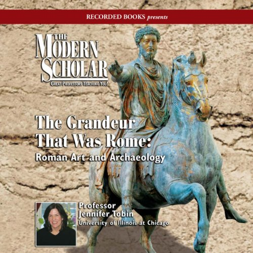 The Modern Scholar: The Grandeur That Was Rome audiobook cover art