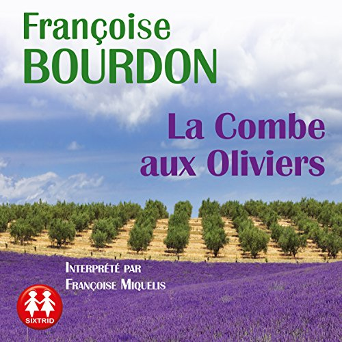 La Combe aux Oliviers                   By:                                                                                                                                 Françoise Bourdon                               Narrated by:                                                                                                                                 Françoise Miquelis                      Length: 6 hrs and 55 mins     Not rated yet     Overall 0.0