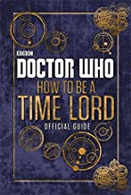 Doctor Who: Official Guide on How to be a Time Lord [Idioma Inglés]