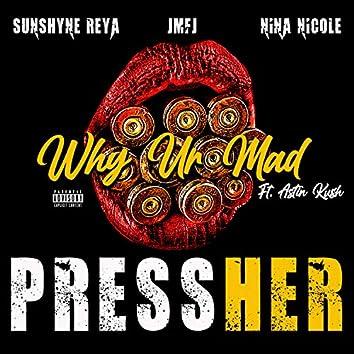 Why Ur Mad (feat. Juicy MF Juice, Sunshyne Reya & Astin Kush)