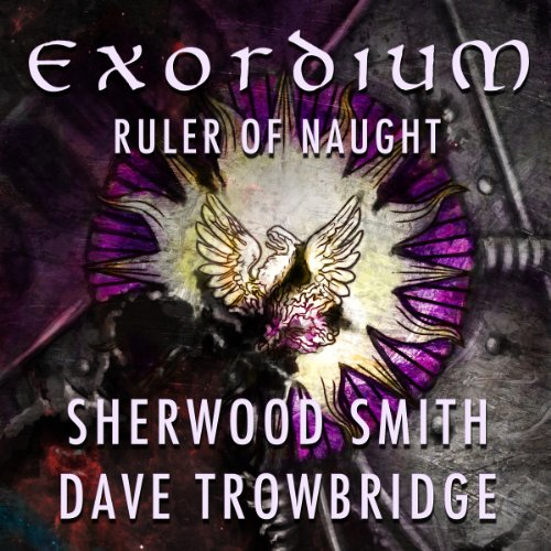 Ruler of Naught     Exordium              By:                                                                                                                                 Sherwood Smith,                                                                                        Dave Trowbridge                               Narrated by:                                                                                                                                 James Patrick Cronin                      Length: 22 hrs and 55 mins     2 ratings     Overall 4.5