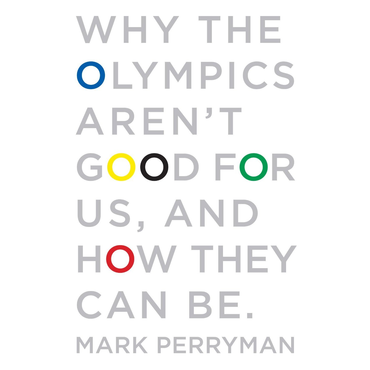 Why the Olympics Aren't Good for Us, and How They Can Be