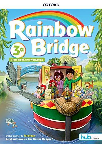 Rainbow bridge. Workbook e Cb. Con Hub kids. Per la Scuola elementare. Con ebook. Con espansione online [Lingua inglese]: 3