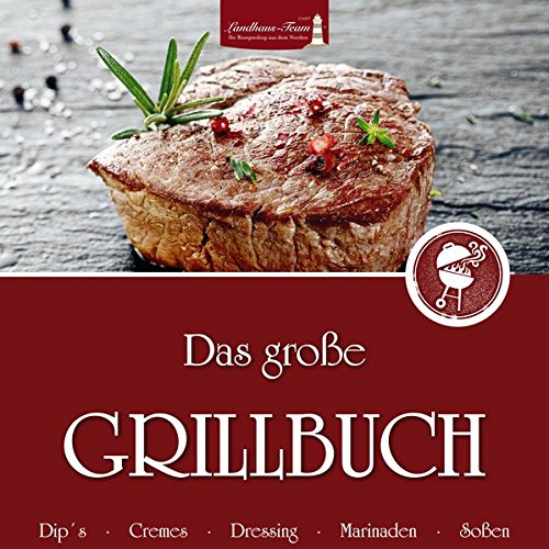 Das große Grillbuch für den Thermomix: Dips, Crèmes, Dressing, Marinaden, Saucen
