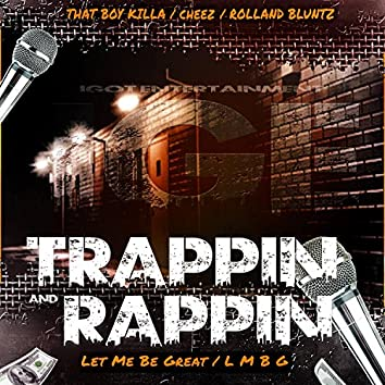 Trapping and Rapping (feat. That Boy, Cheez & Rolland Bluntz)