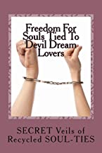Freedom For Souls Tied To Devil Dream Lovers: The SECRET Veils of SOUL-TIES