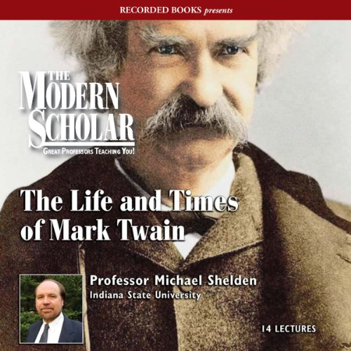 The Modern Scholar: The Life and Times of Mark Twain audiobook cover art