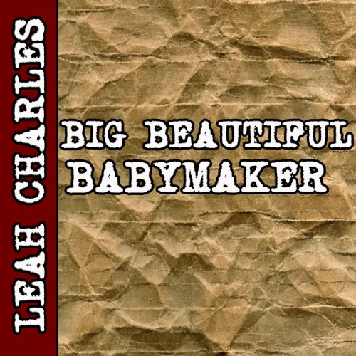 Big Beautiful Babymaker (BBW Impregnation Erotica) audiobook cover art