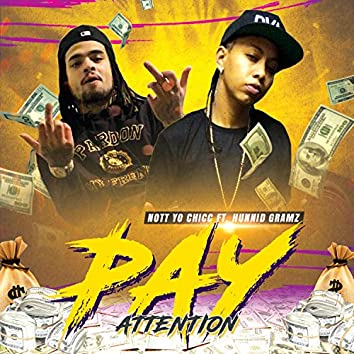Pay Attention (feat. Hunnid Gramz)
