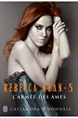 Rebecca Kean (Tome 5) - L'armée des âmes Format Kindle