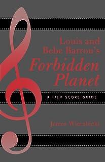 Louis and Bebe Barron`s Forbidden Planet: A Film Score Guide (Film Score Guides Book 4)
