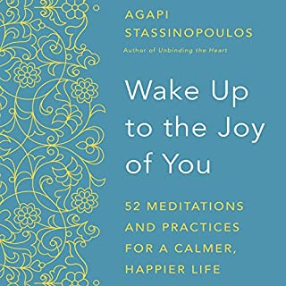 Wake Up to the Joy of You     52 Meditations and Practices for a Calmer, Happier Life              Auteur(s):                                                                                                                                 Agapi Stassinopoulos                               Narrateur(s):                                                                                                                                 Agapi Stassinopoulos                      Durée: 11 h et 9 min     1 évaluation     Au global 1,0