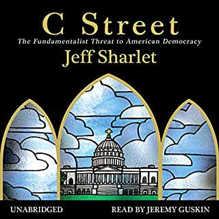 C Street     The Fundamentalist Threat to American Democracy              By:                                                                                                                                 Jeff Sharlet                               Narrated by:                                                                                                                                 Jeremy Guskin                      Length: 8 hrs and 57 mins     78 ratings     Overall 4.3