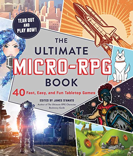 The Ultimate Micro-RPG Book: 40 Fast, Easy, and Fun Tabletop Games (The Ultimate RPG Guide Series) (English Edition)