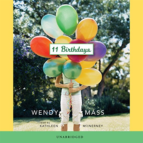 11 Birthdays                   By:                                                                                                                                 Wendy Mass                               Narrated by:                                                                                                                                 Kathleen McInerney                      Length: 5 hrs and 48 mins     216 ratings     Overall 4.5