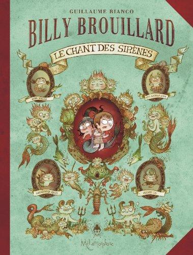 Billy Brouillard T03 : Le chant des sirènes