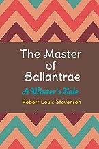 The Master of Ballantrae: A Winter's Tale : New Edition
