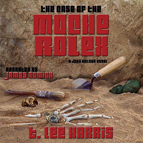 The Case of the Moche Rolex audiobook cover art