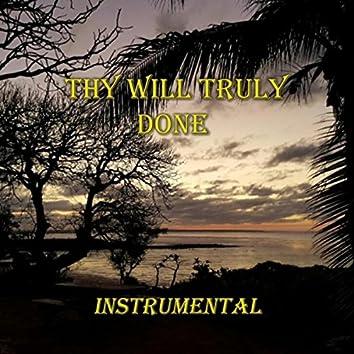 Thy Will Truly Done (Instrumental)