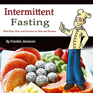 Intermittent Fasting: Meal Plan, Diet, and Exercise for Men and Women audiobook cover art