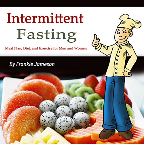 Intermittent Fasting: Meal Plan, Diet, and Exercise for Men and Women                   By:                                                                                                                                 Frankie Jameson                               Narrated by:                                                                                                                                 Denise L. Fountain                      Length: 44 mins     Not rated yet     Overall 0.0