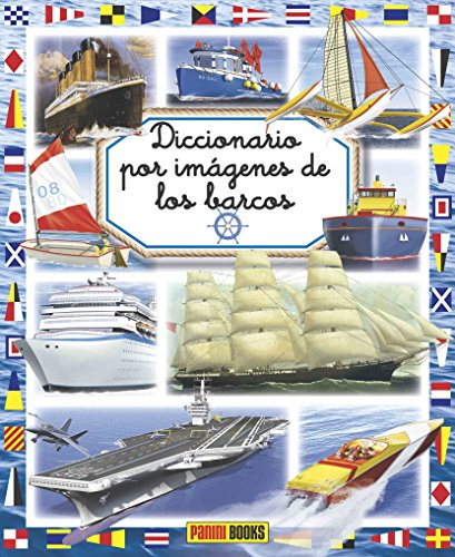 Diccionario Por Imágenes De Los Barcos (Diccionario Por Imagenes)