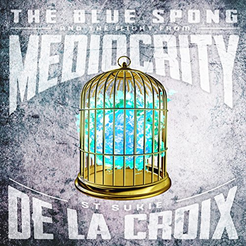 The Blue Spong and the Flight from Mediocrity audiobook cover art