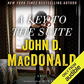 A Key to the Suite     A Novel              By:                                                                                                                                 John D. MacDonald                               Narrated by:                                                                                                                                 Richard Ferrone                      Length: 5 hrs and 50 mins     41 ratings     Overall 4.2