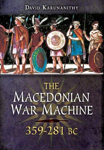 The Macedonian War Machine 359-281 BC