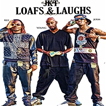 Loafs & Laughs