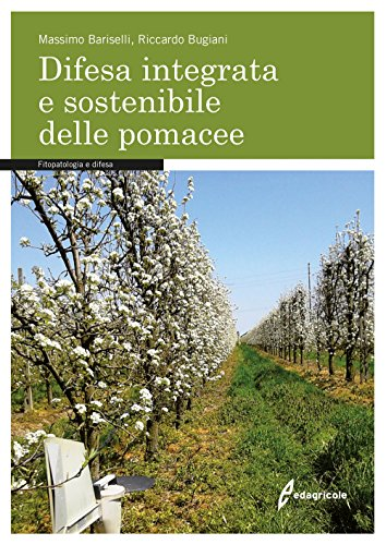 Difesa integrata e sostenibile delle pomacee. Fitopatologia e difesa