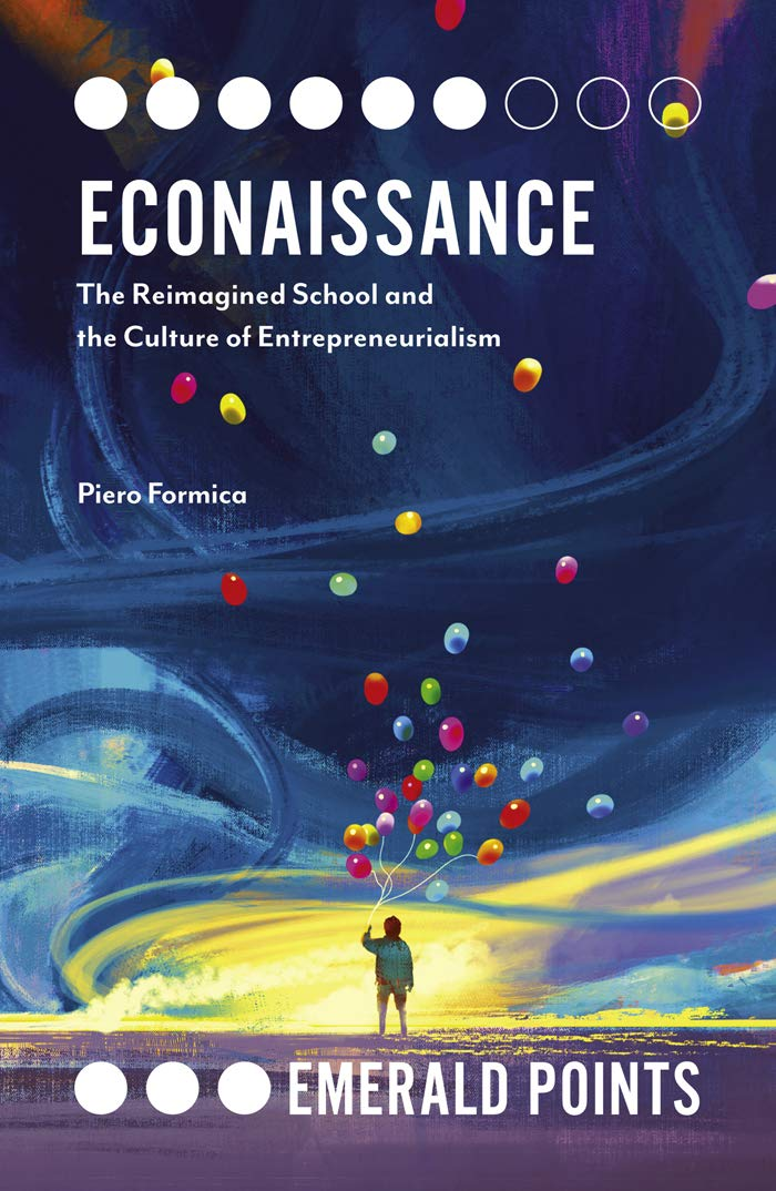 Econaissance: The Reimagined School and the Culture of Entrepreneurialism (Emerald Points)