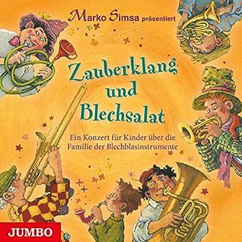 Zauberklang und Blechsalat (Ein Konzert für Kinder über die Familie der Blechblasinstrumente)
