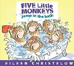 Five Little Monkeys Jump in the Bath (A Five Little Monkeys Story) by [Eileen Christelow]