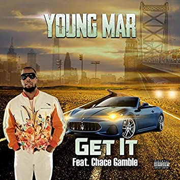 Get It (feat. Chace Gamble)
