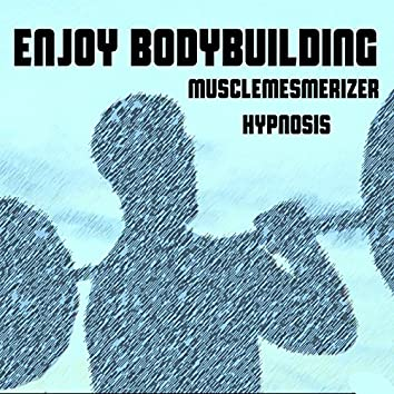 Enjoy Bodybuilding