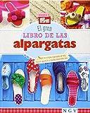 El gran libro de las alpargatas - Recomendado por PRYM: Haga sus propias alpargatas de tela, fieltro, ganchillo y muchos materiales más