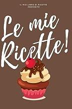 Le Mie Ricette: Il mio libro di ricette preferite (Italian Edition)