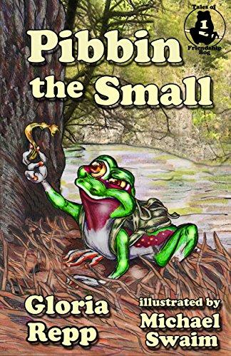 Book: Pibbin the Small (Tales of Friendship Bog Book 1) by Gloria Repp